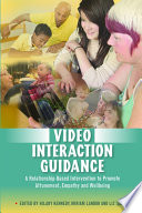 Video Interaction Guidance Builds Positive Relationships Through Filming And Feedback
