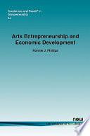 Arts Entrepreneurship And Economic Development book