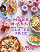 How to Make Anything Gluten Free (The Sunday Times Bestseller) Book