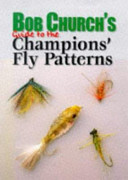 Bob Church s Guide to the Champions  Fly Patterns