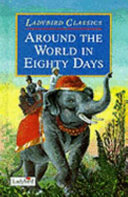 Around The World In Eighty Days : with unprecedented speed. exotic locales, seemingly insurmountable...