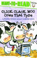 Click, Clack, Moo : caldecott honor-winning book is now available...