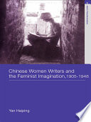 Chinese Women Writers and the Feminist Imagination  1905 1948