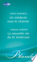 Un m  decin sous le charme   La nouvelle vie du Dr Anderson  Harlequin Blanche