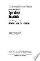 An Administrator S Handbook On The Application Of Operations Research To The Management Of Mental Health Systems