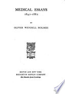 The Complete Writings Of Oliver Wendell Holmes Medical Essays 1842 1882