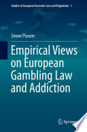 Empirical Views on European Gambling Law and Addiction