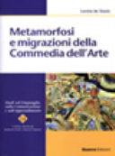 Metamorfosi e migrazioni della commedia dell arte