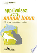 Apprivoisez votre animal totem