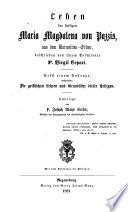 Leben der heiligen Maria Magdalena von Pazzis  aus dem Karmeliten Orden