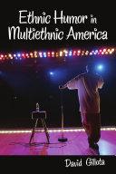 Ethnic Humor in Multiethnic America