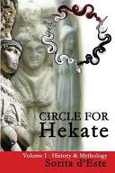 Circle For Hekate Volume I History Mythology