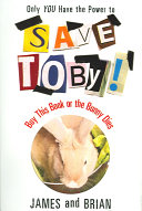 Save Toby!: Buy This Book Or the Bunny Dies