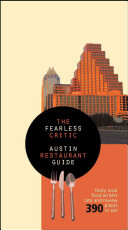 The Fearless Critic Austin Restaurant Guide Is The Definitive Restaurant Guide To The