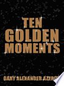 Ten Golden Moments