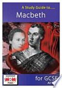 A Study Guide to Macbeth for GCSE All Tiers