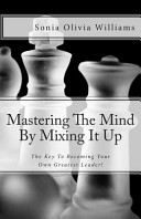 Mastering the Mind by Mixing It Up You Have Stored In Your Mind