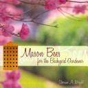 Mason Bees for the Backyard Gardener