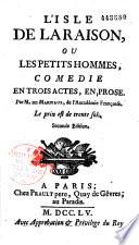 L' isle de la Raison, ou les Petits Hommes, comédie en trois actes, en prose