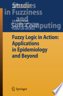 Fuzzy Logic in Action  Applications in Epidemiology and Beyond