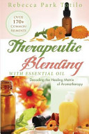 Therapeutic Blending with Essential Oil