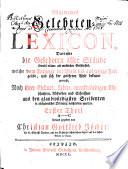 Allgemeines Gelehrten-Lexicon, Darinne die Gelehrten aller Stände sowohl männ- als weiblichen Geschlechts, welche vom Anfange der Welt bis auf die jetzige Zeit gelebt, und sich der gelehrten Welt bekannt gemacht, ... in alphabetischer Ordnung beschrieben werden