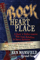 Rock And A Heart Place : redemption of famous entertainers who were brought to...