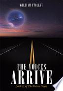 The Voices Arrive