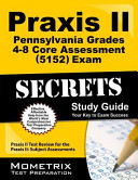 Praxis II Pennsylvania Grades 4 8 Core Assessment  5152  Exam Secrets Study Guide