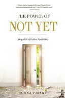 The Power of Not Yet