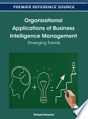 Organizational Applications of Business Intelligence Management  Emerging Trends