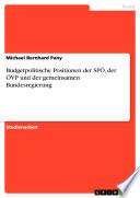 Budgetpolitische Positionen der SPÖ, der ÖVP und der gemeinsamen Bundesregierung
