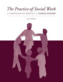 The Practice of Social Work  A Comprehensive Worktext