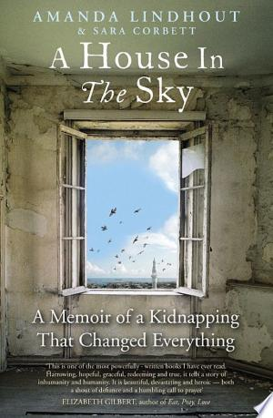A House in the Sky: A Memoir of a Kidnapping That Changed Everything - ISBN:9780670920884
