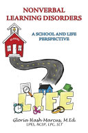 Nonverbal Learning Disorders: A School and Life Perspective
