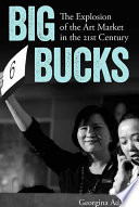 Big Bucks  The Explosion of the Art Market in the 21st Century