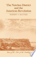 The Natchez District and the American Revolution
