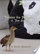 Tweeter The Peachick: A True Story