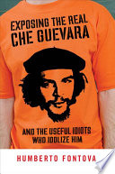 Exposing the Real Che Guevara Book PDF