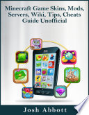 Minecraft Game Skins  Mods  Servers  Wiki  Tips  Cheats Guide Unofficial