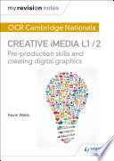My Revision Notes Ocr Nationals In Creative Imedia L 1 2