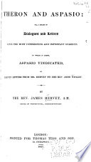 Theron and Aspasio  Or  A Series of Dialogues and Letters Upon the Most Interesting and Important Subjects
