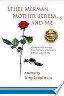 Ethel Merman  Mother Teresa   and Me