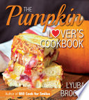 The Pumpkin Lover's Cookbook