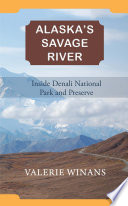 Alaska's Savage River : wayfarers in the heart of alaska— campground...