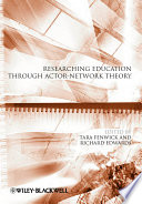 Researching Education Through Actor Network Theory