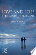 Love And Loss In Life And In Treatment : you ever wondered if a therapist truly...