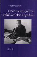 Hans Henny Jahnns Einfluss auf den Orgelbau