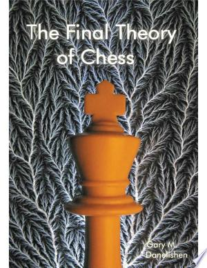 The Final Theory of Chess - ISBN:9780981567709
