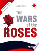 Enquiring History  The Wars of the Roses  England 1450 1485